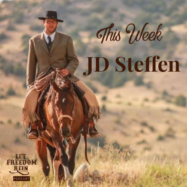 jd steffen, let freedom ring podcast